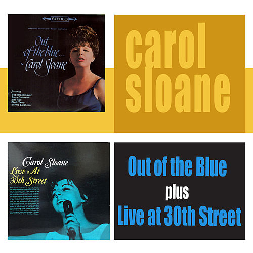 Play & Download Out of the Blue + Live at 30th Street by Carol Sloane | Napster