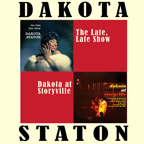 Play & Download The Late, Late Show + Dakota at Storyville (Live) by Dakota Staton | Napster