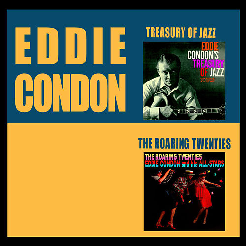 Play & Download Treasury of Jazz + the Roaring Twenties by Eddie Condon | Napster