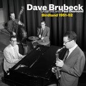 Play & Download Birdland 1951-52 (Live) [feat. Paul Desmond] [Bonus Track Version] by Dave Brubeck | Napster