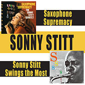 Play & Download Saxophone Supremacy + Sonny Stitt Swings the Most by Sonny Stitt | Napster