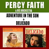 Play & Download Adventure in the Sun + Delicado by Percy Faith | Napster