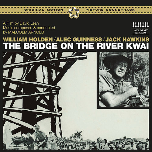 The Bridge on the River Kwai (Original Motion Picture Soundtrack) [Bonus Track Version] by Malcolm Arnold