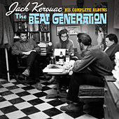 Play & Download The Beat Generation: His Complete Albums (Bonus Track Version) by Jack Kerouac | Napster