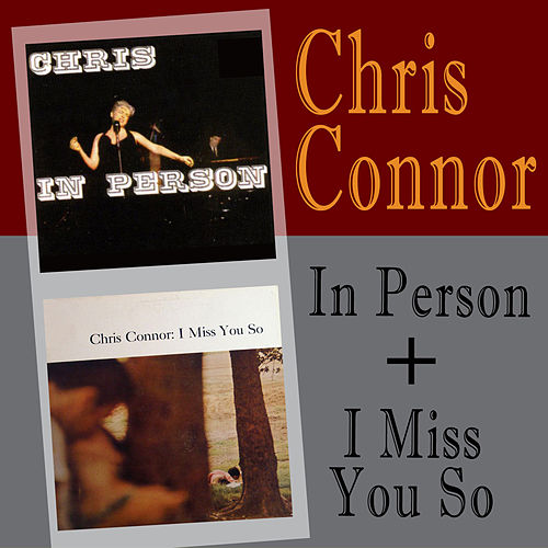 Play & Download In Person (Live) + I Miss You So by Chris Connor | Napster