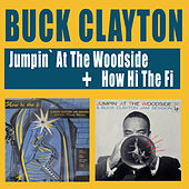 Play & Download Jumpin' at the Woodside + How Hi the Fi by Buck Clayton | Napster