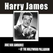 Play & Download Juke Box Jamboree + at the Hollywood Palladium (Live) by Harry James | Napster