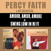 Play & Download Amour, Amor, Amore + Swing Low in Hi Fi by Percy Faith | Napster