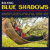Play & Download Blue Shadows: Underrated King Recordings, 1958 - 1962 by B.B. King | Napster