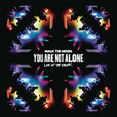 Play & Download You Are Not Alone (Live At The Greek) by Walk The Moon | Napster