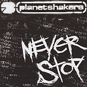 Play & Download Never Stop by Planetshakers | Napster