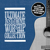 Ultimate Instrumental Worship Collection by Various Artists