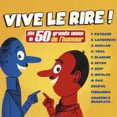 Vive le rire ! (Plus de 50 grands noms de l'humour) by Various Artists