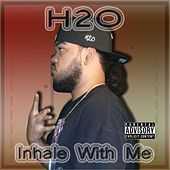 Inhale with Me by H2O