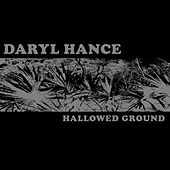 Play & Download Hallowed Ground by Daryl Hance | Napster