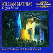 Play & Download Mathias: Organ Music by John Scott | Napster