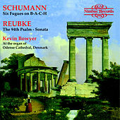 Play & Download Schumann & Reubke: Works for Organ by Kevin Bowyer | Napster