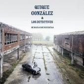 Me Mata Si Me Necesitas (feat. Los Detectives) de Quique Gonzalez