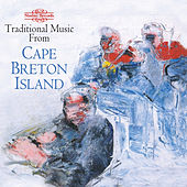 Traditional Music from Cape Breton Island by Various Artists