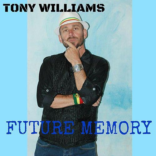 Play & Download Future Memory by Tony Williams | Napster