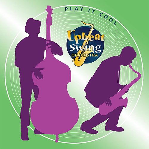 Play It Cool by Upbeat Swing Orchestra