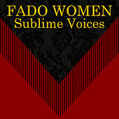 Fado Women Sublime Voices von Various Artists