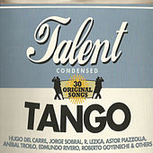 Play & Download Tango Talent Condensed by Various Artists | Napster