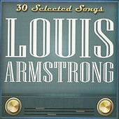 Play & Download Louis Armstrong: 30 Selected Songs by Louis Armstrong | Napster