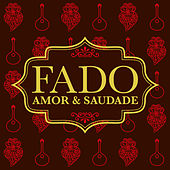Fado Amor & Saudade by Various Artists
