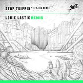 Play & Download Stop Trippin' (Louie Lastic Remix) by Griz | Napster