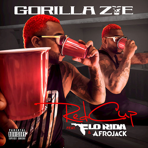 Play & Download Red Cup (feat. Flo Rida, AFROJACK) by Gorilla Zoe | Napster