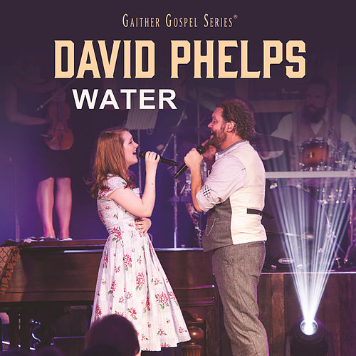Play & Download Water by David Phelps | Napster