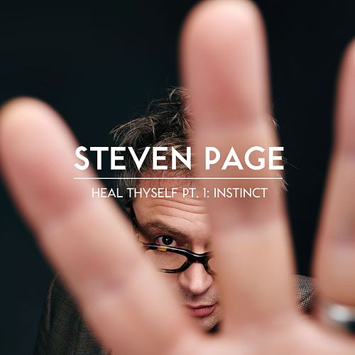 Play & Download Heal Thyself Pt. 1: Instinct by Steven Page | Napster
