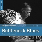 Rough Guide To Bottleneck Blues (Second Edition) by Various Artists