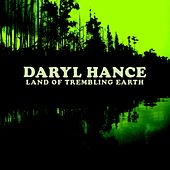 Play & Download Land of Trembling Earth by Daryl Hance | Napster