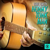 Play & Download Honky Tonk Man, Vol. 4 by Carl Smith | Napster