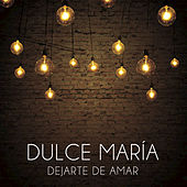 Play & Download Dejarte De Amar by Dulce Maria | Napster