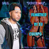 Play & Download Fanático De Tu Cuerpo by Saul