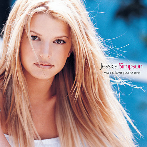 Play & Download I Wanna Love You Forever by Jessica Simpson | Napster
