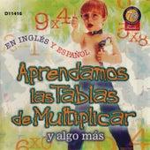 Aprendamos las Tablas de Multiplicar y Algo Más en Inglés y Español by Grupo Triqui Triqui