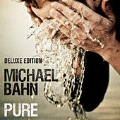 Pure (Deluxe Edition) by Michael Bahn