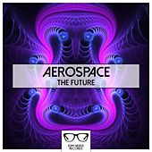 Play & Download The Future - EP by Aerospace | Napster
