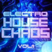 Electro House Chaos, Vol. 1 - EP by Various Artists