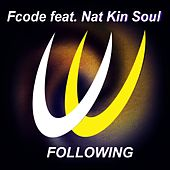 Play & Download Following (feat. Nat Kin Soul) by Fcode | Napster