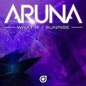 Play & Download What If / Sunrise - Single by Aruna | Napster