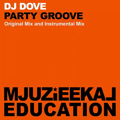 Play & Download Party Groove by DJ Dove | Napster