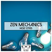 Play & Download Holy Cities - EP by Zen Mechanics | Napster