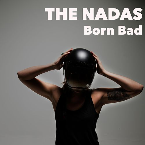 Play & Download Born Bad by The Nadas | Napster