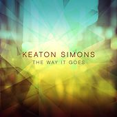 Play & Download The Way It Goes by Keaton Simons | Napster