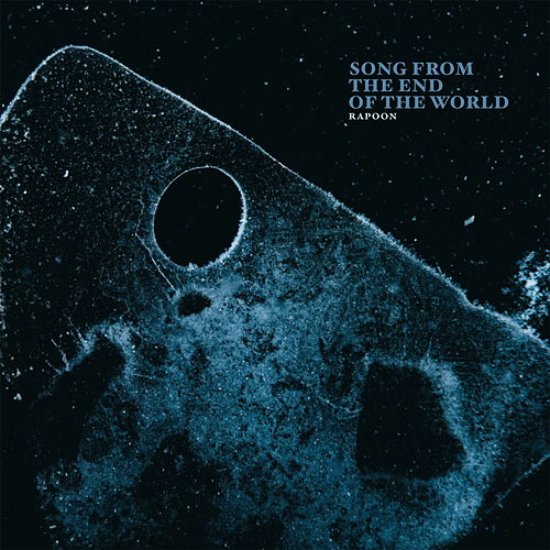 Song from the End of the World by Rapoon